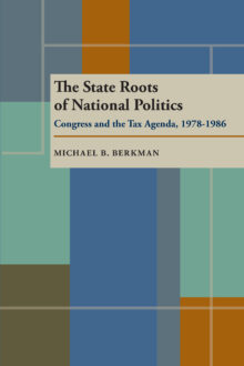 The State Roots of National Politics