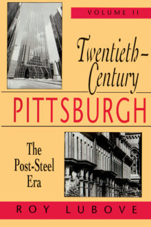Twentieth-Century Pittsburgh, Volume Two