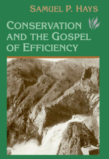 Conservation And The Gospel Of Efficiency