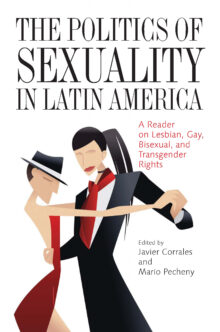 The Politics of Sexuality in Latin America
