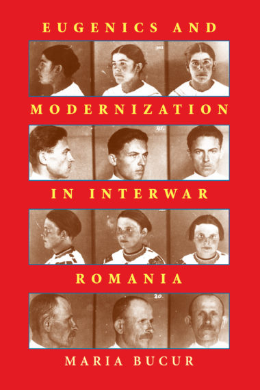 Eugenics and Modernization in Interwar Romania