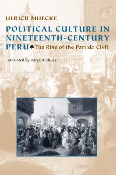 Political Culture in Nineteenth-Century Peru