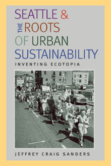 Seattle and the Roots of Urban Sustainability