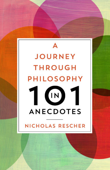 A Journey through Philosophy in 101 Anecdotes