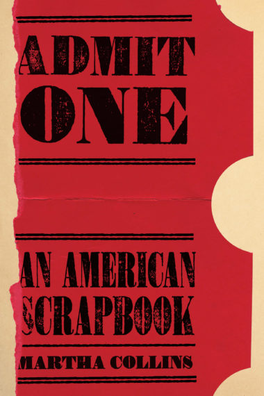 Admit One: An American Scrapbook