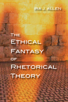 The Ethical Fantasy of Rhetorical Theory