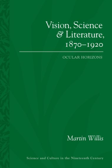Vision, Science and Literature, 1870-1920