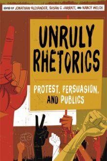 Unruly Rhetorics