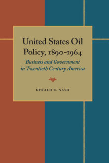 United States Oil Policy, 1890-1964