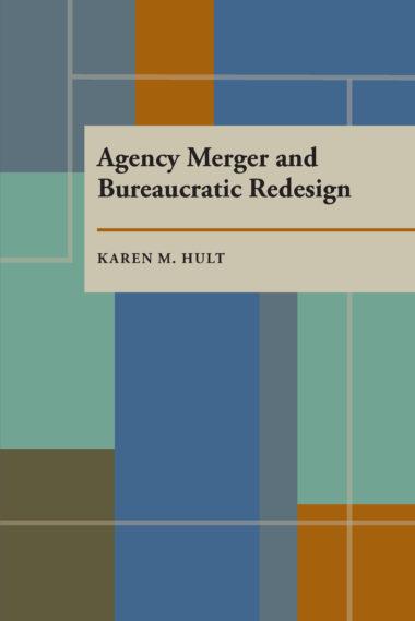 Agency Merger and Bureaucratic Redesign