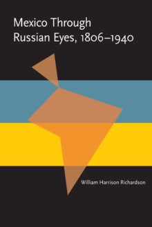 Mexico Through Russian Eyes, 1806-1940