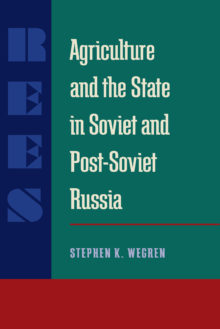 Agriculture and the State in Soviet and Post-Soviet Russia