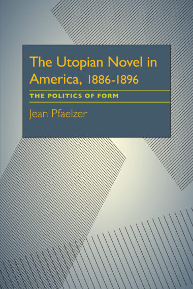 The Utopian Novel in America, 1886–1896