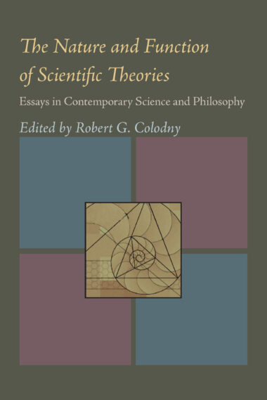 The Nature and Function of Scientific Theories