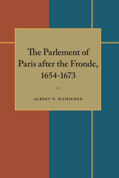 The Parlement of Paris after the Fronde 1653-1673