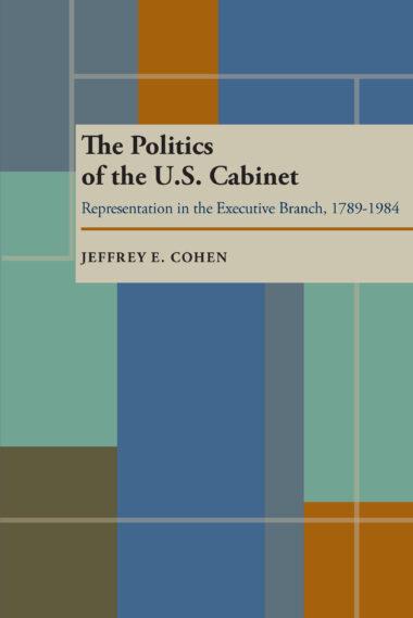 The Politics of the U.S. Cabinet