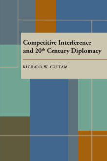 Competitive Interference and Twentieth Century Diplomacy
