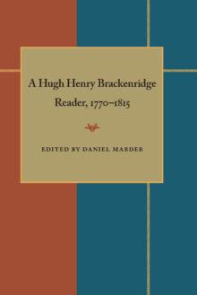 A Hugh Henry Brackenridge Reader, 1770-1815