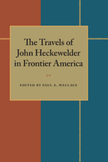 The Travels of John Heckewelder in Frontier America