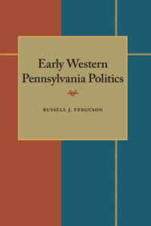 Early Western Pennsylvania Politics