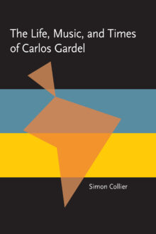 The Life, Music, and Times of Carlos Gardel