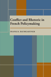Conflict and Rhetoric in French Policymaking