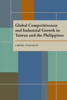 Global Competitiveness and Industrial Growth in Taiwan and the Philippines