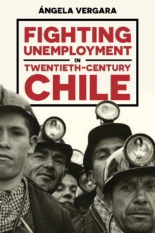 Fighting Unemployment in Twentieth-Century Chile