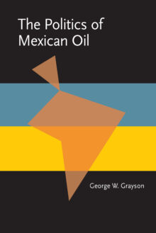 The Politics of Mexican Oil