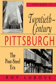 Twentieth-Century Pittsburgh, Volume Two