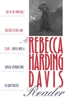 A Rebecca Harding Davis Reader