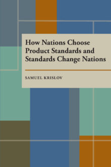 How Nations Choose Product Standards and Standards Change Nations