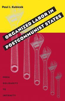 Organized Labor In Postcommunist States