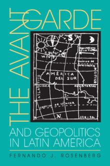 The Avant-Garde and Geopolitics in Latin America
