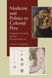 Medicine and Politics in Colonial Peru