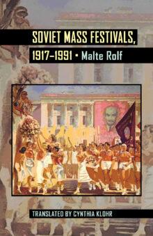 Soviet Mass Festivals, 1917–1991