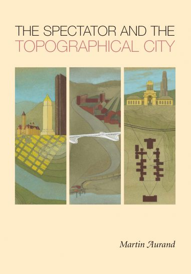 The Spectator and the Topographical City