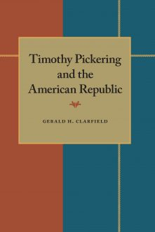 Timothy Pickering and the American Republic