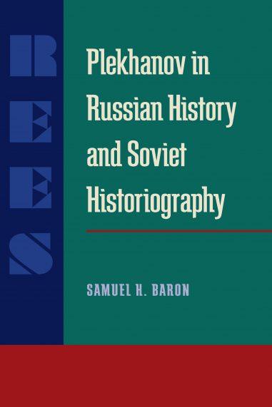 Plekhanov in Russian History and Soviet Historiography