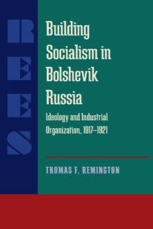 Building Socialism in Bolshevik Russia