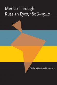 Mexico Through Russian Eyes, 1806-1940