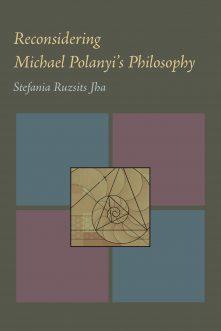 Reconsidering Michael Polanyi's Philosophy