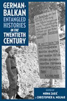 German-Balkan Entangled Histories in the Twentieth Century